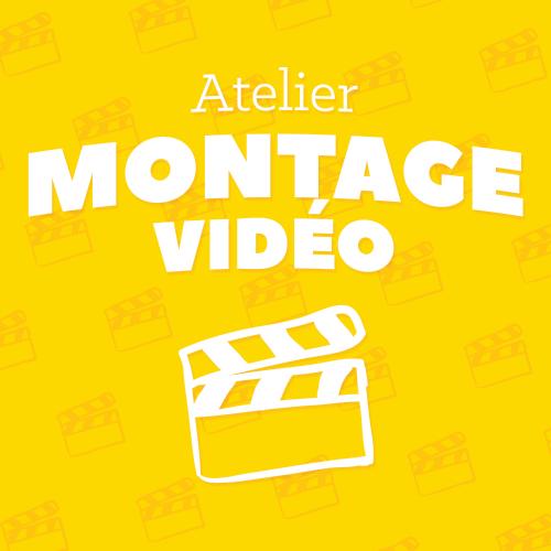 Image de MONTAGE VIDEO - Mercredi 11 Octobre de 13:30 à 15:30