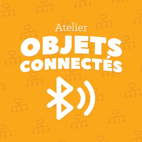 Image de Atelier OBJECTS CONNECTES - Samedi 7 Décembre de 11:05 à 12:35
